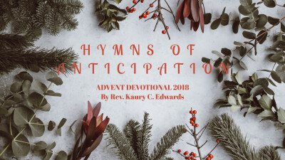 HYMNS OF ANTICIPATION: ADVENT DEVOTIONAL 2018