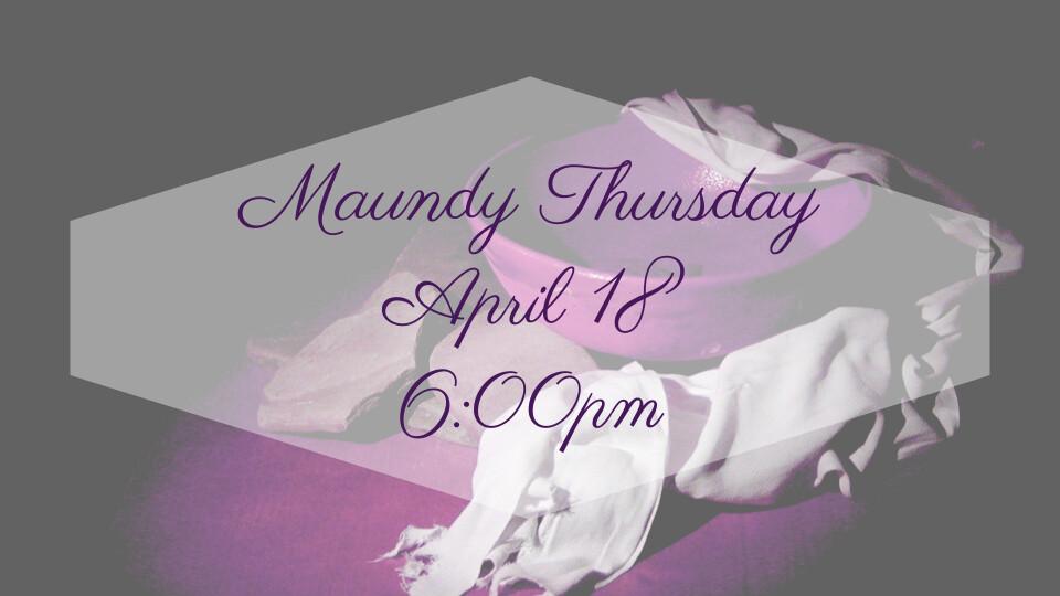 Maundy Thursday Service 2019