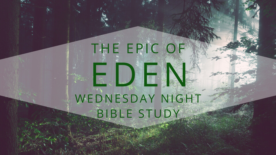 The Epic of Eden | Wesleyan Heights UMC