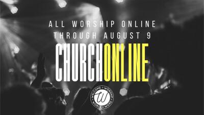 No In-Person Worship through Aug. 9